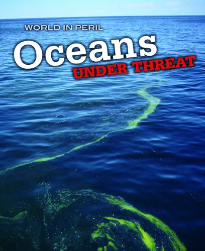 9781432922863: Oceans Under Threat (World in Peril)
