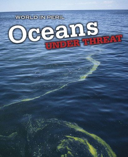 9781432922931: Oceans Under Threat (World in Peril)