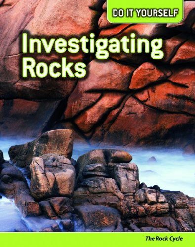 Investigating Rocks: The Rock Cycle (Do It Yourself): Hurd, Will