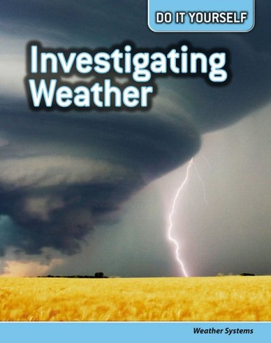 9781432923167: Investigating Weather: Weather Systems (Do It Yourself)