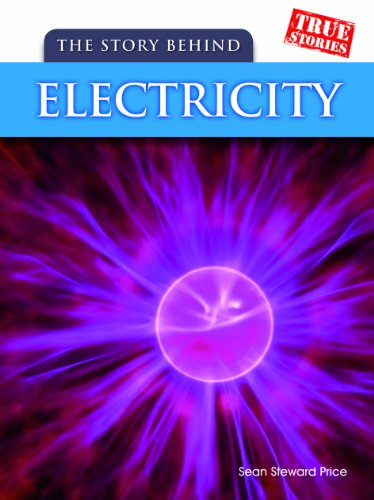 9781432923396: The Story Behind Electricity (True Stories)
