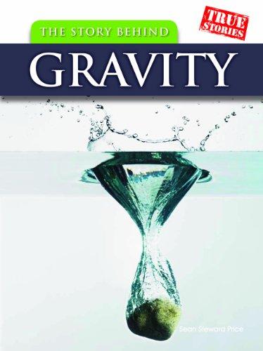 The Story Behind Gravity (True Stories): Price, Sean Stewart