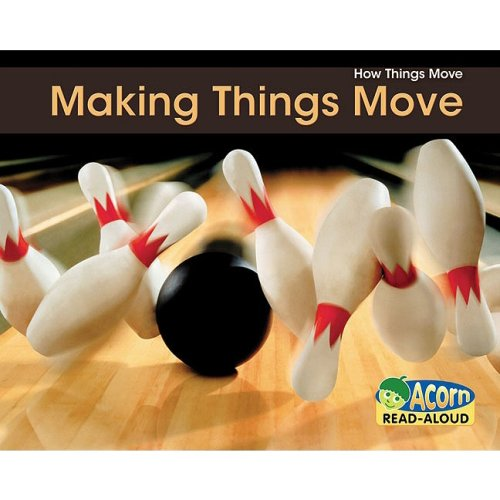 9781432926977: Making Things Move (Acorn Read-Aloud; How Things Move)