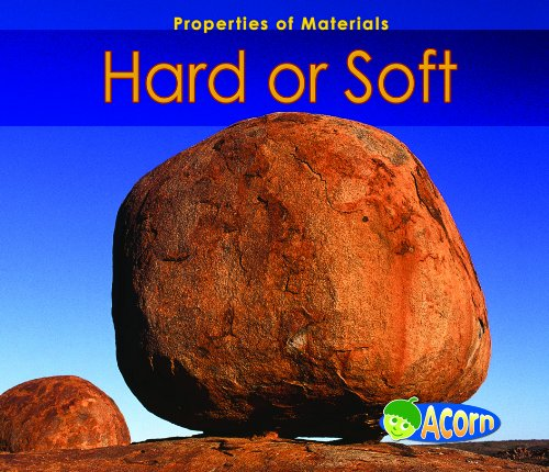 9781432932701: Hard or Soft (Properties of Materials)