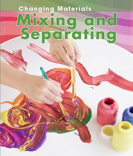 9781432932794: Mixing and Separating (Changing Materials)
