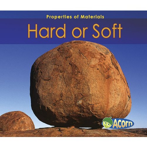 9781432932930: Hard or Soft (Properties of Materials)