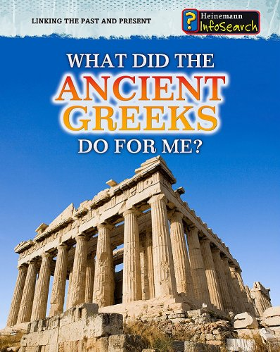 9781432937539: What Did the Ancient Greeks Do for Me? (Linking the Past and Present)