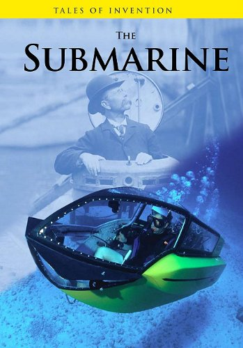 The Submarine (Tales of Invention) (9781432938383) by Louise Spilsbury; Richard Spilsbury