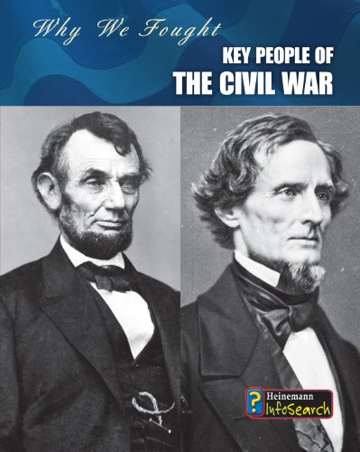 9781432939199: Key People of the Civil War (Why We Fought: The Civil War)