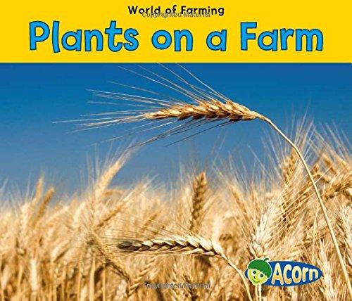 9781432939502: Plants on a Farm (World of Farming)