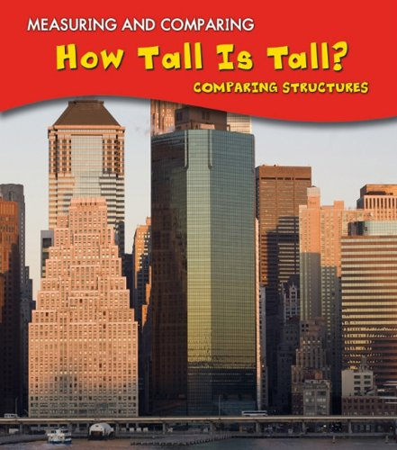 9781432939632: How Tall Is Tall?: Comparing Structures (Measuring and Comparing)