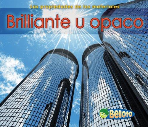 9781432942496: Brillante u opaco (Las propiedades de los materiales) (Spanish Edition)