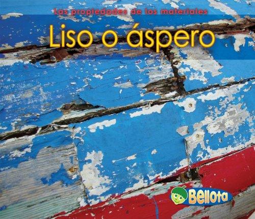 9781432942502: Liso o áspero (Las propiedades de los materiales) (Spanish Edition)