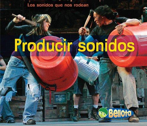 9781432942687: Producir sonidos (Los sonidos que nos rodean) (Spanish Edition)