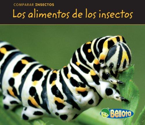 Los Alimentos de los Insectos = Bug Food (Bellota): Guillain, Charlotte