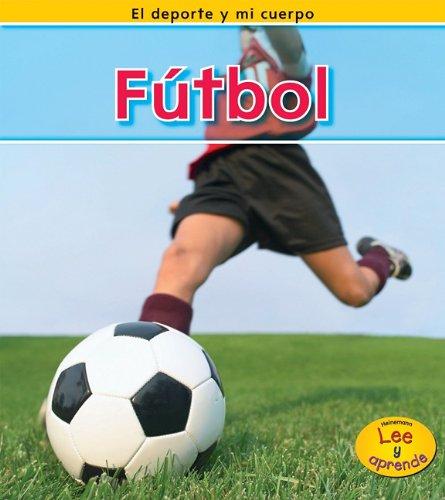 9781432943516: Fútbol (El deporte y mi cuerpo) (Spanish Edition)