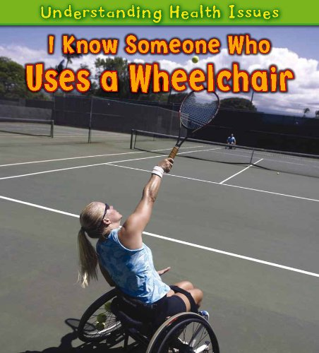 9781432945671: I Know Someone Who Uses a Wheelchair (Understanding Health Issues)