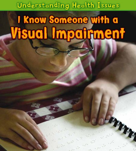 9781432945787: I Know Someone with a Visual Impairment (Understanding Health Issues)