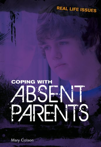 Coping with Absent Parents (Real Life Issues): Colson, Mary