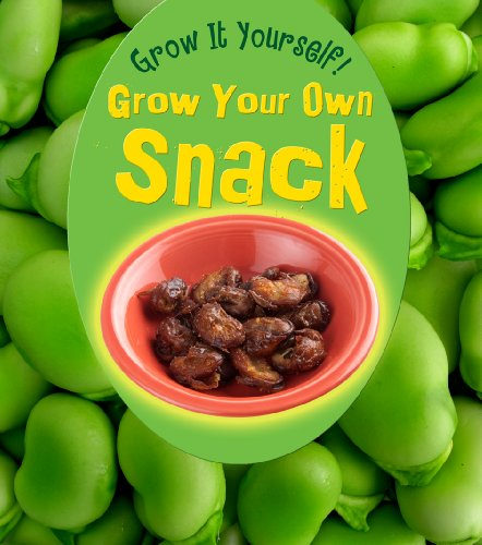 Grow Your Own Snack (Heinemann First Library): Malam, John