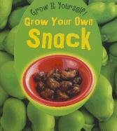 9781432951146: Grow Your Own Snack (Grow It Yourself!)