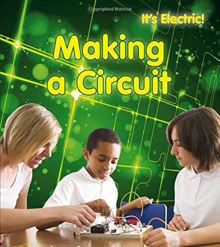 Making a Circuit (It's Electric!): Oxlade, Chris