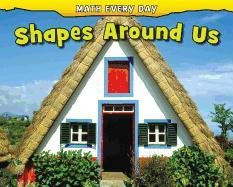 Shapes Around Us (Math Every Day): Nunn, Daniel