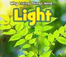 Light (Why Living Things Need): Nunn, Daniel