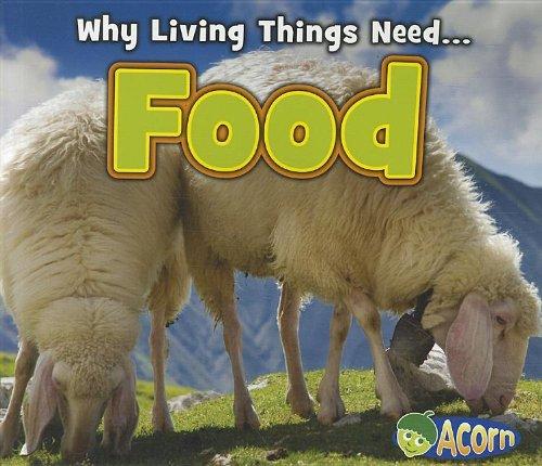 Food (Why Living Things Need): Daniel Nunn