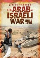 The Arab-Israeli War Since 1948 (Living Through): Alex Woolf
