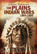 The Plains Indian Wars 1864-1890 (Living Through.: Andrew Langley