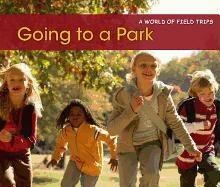 9781432960773: Going to a Park (A World of Field Trips)
