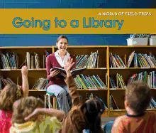 9781432960803: Going to a Library (A World of Field Trips)