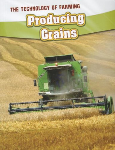9781432964160: Producing Grains (The Technology of Farming)