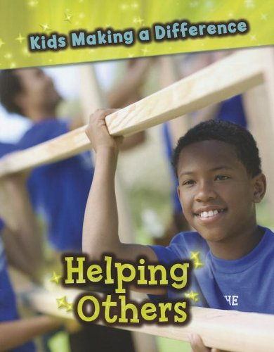 Helping Others (Kids Making a Difference): Elizabeth Raum