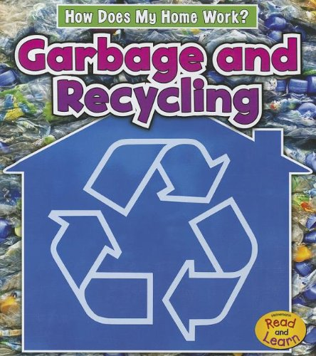 Garbage and Recycling (How Does My Home Work?): Oxlade, Chris