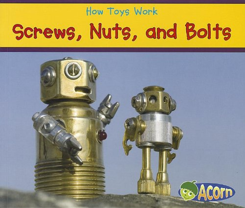9781432965891: Screws, Nuts, and Bolts (How Toys Work)