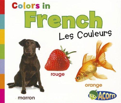 Colors in French: Les Couleurs (Acorn: World Languages Colors): Nunn, Daniel
