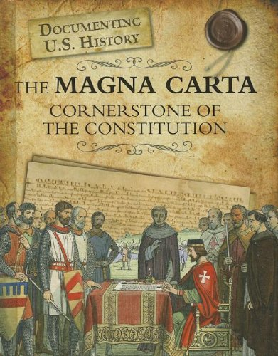 9781432967567: The Magna Carta: Cornerstone of the Constitution (Documenting U.S. History)