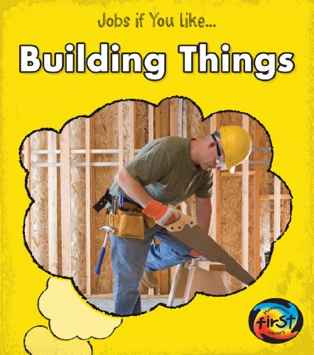 Building Things (Jobs If You Like...): Guillain, Charlotte