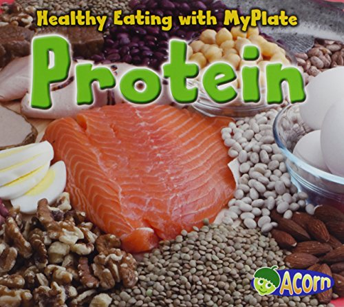 9781432969837: Protein (Healthy Eating with MyPlate)