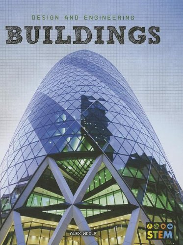 Buildings: Design and Engineering for STEM: Woolf, Alex