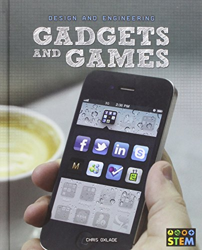 Gadgets and Games (Design and Engineering for Stem): Oxlade, Chris