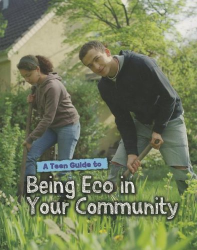 A Teen Guide to Being Eco in Your Community (Eco Guides): Senker, Cath