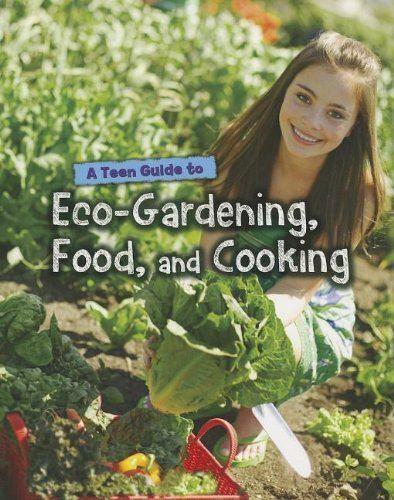 9781432970512: A Teen Guide to Eco-Gardening, Food, and Cooking (Eco Guides)