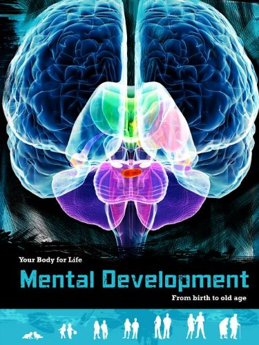 9781432970925: Mental Development: From Birth to Old Age (Your Body For Life)