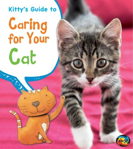 Kitty's Guide to Caring for Your Cat (Pets' Guides) (9781432971304) by Ganeri, Anita; Peterson, Rick Charles