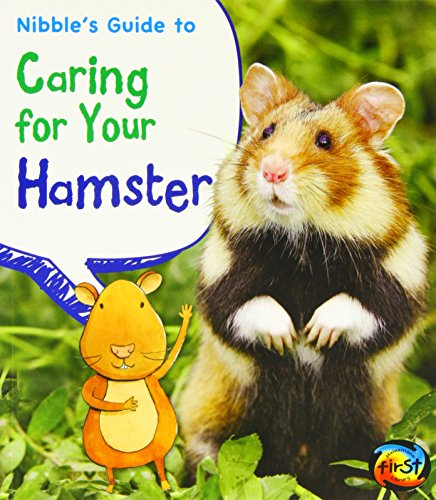 Nibble's Guide to Caring for Your Hamster (Pets' Guides): Ganeri, Anita; Peterson, Rick