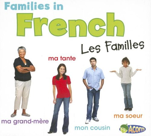 Families in French: Les Familles (World Languages - Families) (French Edition) (9781432971724) by Daniel Nunn