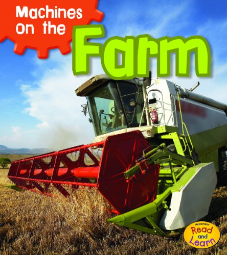 Machines on the Farm (Machines At Work): Smith, Sian